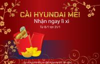 CÀI HYUNDAI ME! NHẬN LÌ XÌ MAY MẮN