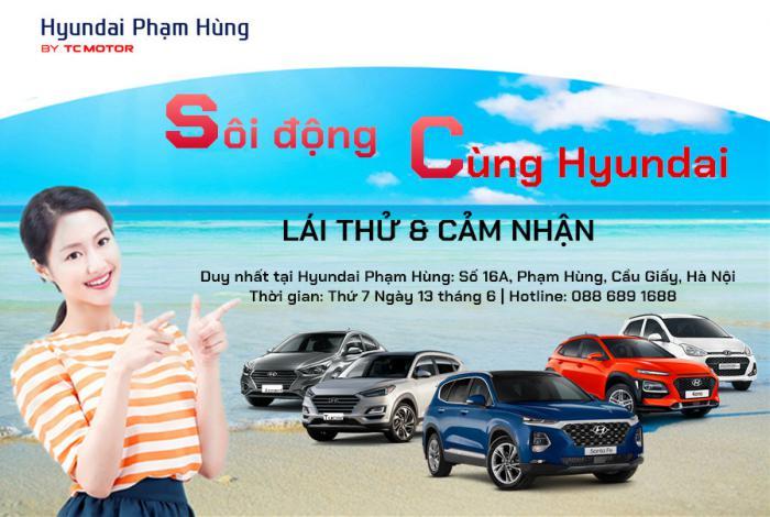Sôi động cùng Hyundai Phạm Hùng - Lái thử và cảm nhận